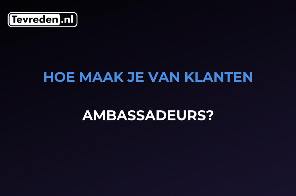 van klant naar ambassadeur
